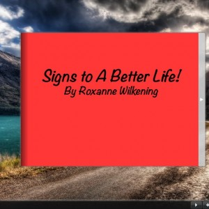 Signs to a Better Life!