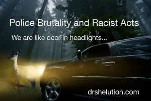 Police Brutality and Racist Acts