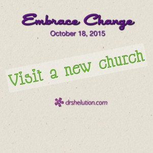 Embrace Change - Vistit a new church