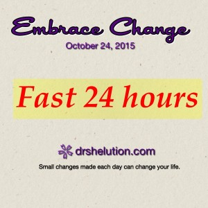 Embrace Change - Fast 24 hours