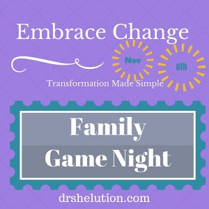 Embrace Change - Family Game Night