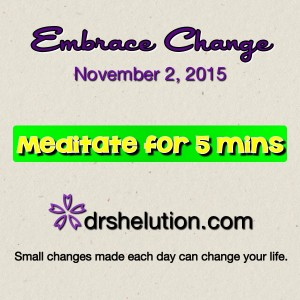 Meditate for 5 Mintes