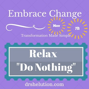 Embrace Change - Relax do nothing